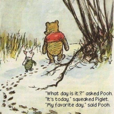 what-day-is-it-asked-pooh-its-today-squeaked-piglet-my-favorite-day-said-pooh-quote-1